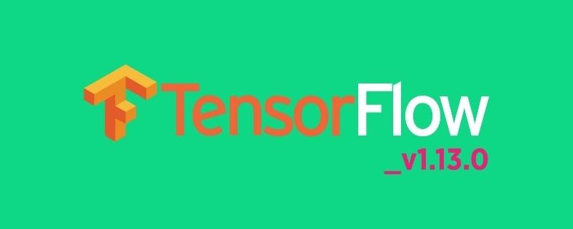 نسخه ی 1.13.0 تنسور فلو