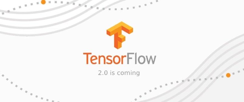 تنسورفلو نسخه ی 2 (TensorFlow 2.0) تحولی نو
